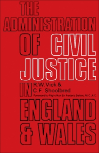 The Administration of Civil Justice in England and Wales - 1st Edition - ISBN: 9780081036907, 9781483138893