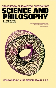Dialogues on Fundamental Questions of Science and Philosophy - 1st Edition - ISBN: 9780082031475, 9781483191164