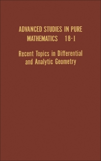 Recent Topics in Differential and Analytic Geometry - 1st Edition - ISBN: 9780120010189, 9781483214689