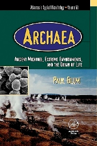 Archaea: Ancient Microbes, Extreme Environments, and the Origin of Life, 1st Edition,Paul Blum,ISBN9780120026500
