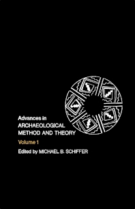 Advances in Archaeological Method and Theory - 1st Edition - ISBN: 9780120031016, 9781483214795