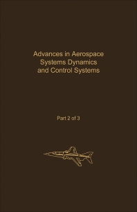 Control and Dynamic Systems V32: Advances in Aerospace Systems Dynamics and Control Systems Part 2 of 3 - 1st Edition - ISBN: 9780120127320, 9780323162432