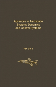 Control and Dynamic Systems V33: Advances in Aerospace Systems Dynamics and Control Systems Part 3 of 3 - 1st Edition - ISBN: 9780120127337, 9780323162494