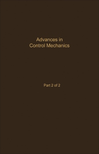 Control and Dynamic Systems V35: Advances in Control Mechanics Part 2 of 2 - 1st Edition - ISBN: 9780120127351, 9780323162562