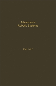 Control and Dynamic Systems V39: Advances in Robotic Systems Part 1 of 2 - 1st Edition - ISBN: 9780120127399, 9780323163033