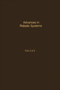 Control and Dynamic Systems V40: Advances in Robotic Systems Part 2 of 2 - 1st Edition - ISBN: 9780120127405, 9780323162883