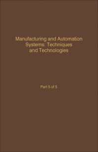 Control and Dynamic Systems V49: Manufacturing and Automation Systems: Techniques and Technologies - 1st Edition - ISBN: 9780120127498, 9780323162913