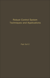 Control and Dynamic Systems V51: Robust Control System Techniques and Applications - 1st Edition - ISBN: 9780120127511, 9780323163064
