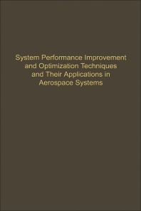 Control and Dynamic Systems V54: System Performance Improvement and Optimization Techniques and Their Applications in Aerospace Systems - 1st Edition - ISBN: 9780120127542, 9780323163156