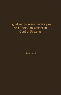 Control and Dynamic Systems V55: Digital and Numeric Techniques and Their Application in Control Systems - 1st Edition - ISBN: 9780120127559, 9780323163163