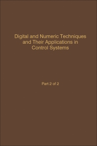Control and Dynamic Systems V56: Digital and Numeric Techniques and Their Application in Control Systems - 1st Edition - ISBN: 9780120127566, 9780323163279