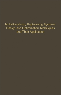 Control and Dynamic Systems V57: Multidisciplinary Engineering Systems: Design and Optimization Techniques and Their Application - 1st Edition - ISBN: 9780120127573, 9780323163095