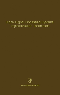 Digital Signal Processing Systems: Implementation Techniques, 1st Edition,Cornelius Leondes,ISBN9780120127689