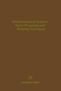 Multidimensional Systems: Signal Processing and Modeling Techniques, 1st Edition,Cornelius Leondes,ISBN9780120127696