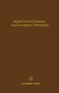 Digital Control Systems Implementation Techniques, 1st Edition,Cornelius Leondes,ISBN9780120127702