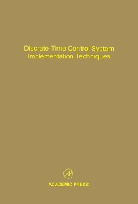 Discrete-Time Control System Implementation Techniques, 1st Edition,Cornelius Leondes,ISBN9780120127726
