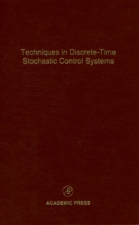 Techniques in Discrete-Time Stochastic Control Systems, 1st Edition,Cornelius Leondes,ISBN9780120127733