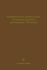 Multidimensional Systems Signal Processing Algorithms and Application Techniques - 1st Edition - ISBN: 9780120127771, 9780080529936