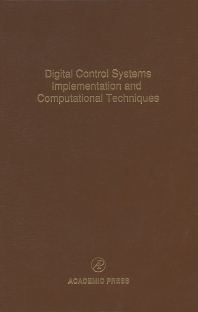 Digital Control Systems Implementation and Computational Techniques - 1st Edition - ISBN: 9780120127795, 9780080529950