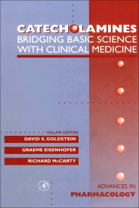 Catecholamines: Bridging Basic Science with Clinical Medicine - 1st Edition - ISBN: 9780120329434, 9780080581347