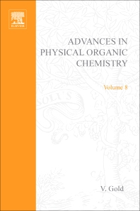 Advances in Physical Organic Chemistry - 1st Edition - ISBN: 9780120335084, 9780080581477