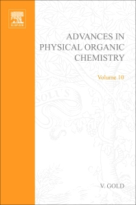 Advances in Physical Organic Chemistry - 1st Edition - ISBN: 9780120335107, 9780080581491