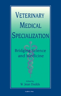 Cover image for Veterinary Medical Specialization: Bridging Science and Medicine
