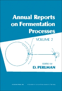 Annual Reports on Fermentation Processes - 1st Edition - ISBN: 9780120403028, 9781483213804