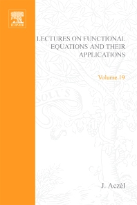 Lectures on Functional Equations and Their Applications - 1st Edition - ISBN: 9780120437504, 9780080955254