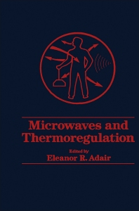 Microwaves and Thermoregulation - 1st Edition - ISBN: 9780120440207, 9780323140683