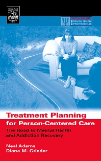 Treatment Planning for Person-Centered Care - 1st Edition - ISBN: 9780120441556, 9780080521572