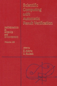Scientific Computing with Automatic Result Verification - 1st Edition - ISBN: 9780120442102, 9780080958750