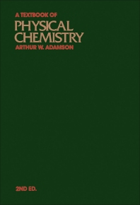 A Textbook of Physical Chemistry - 2nd Edition - ISBN: 9780120442607, 9780323161282
