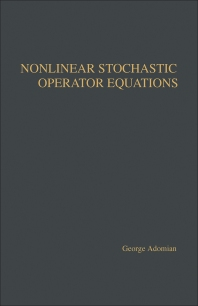 Nonlinear Stochastic Operator Equations - 1st Edition - ISBN: 9780120443758, 9781483259093