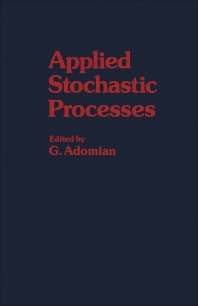 Applied Stochastic Processes - 1st Edition - ISBN: 9780120443802, 9781483259086