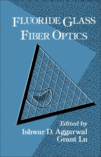 Fluoride Glass Fiber Optics - 1st Edition - ISBN: 9780120445059, 9781483259307