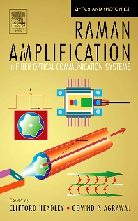 Raman Amplification in Fiber Optical Communication Systems, 1st Edition,Clifford Headley,Govind Agrawal,ISBN9780120445066
