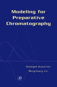 Modeling for Preparative Chromatography - 1st Edition - ISBN: 9780120449835, 9780080511832