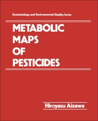 Metabolic Maps of Pesticides - 1st Edition - ISBN: 9780120464807, 9780323140751