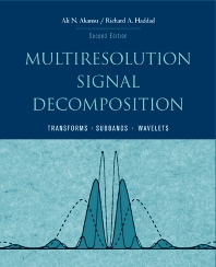 Multiresolution Signal Decomposition, 2nd Edition,Ali Akansu,Paul Haddad,ISBN9780120471416