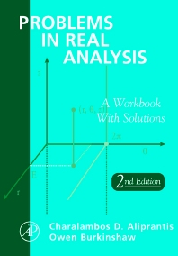 Problems in Real Analysis, 2nd Edition,Charalambos Aliprantis,Owen Burkinshaw,ISBN9780120502530