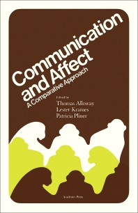 Communication and Affect - 1st Edition - ISBN: 9780120530502, 9781483265889