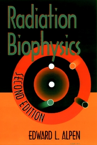 Radiation Biophysics, 2nd Edition,Edward Alpen,ISBN9780120530854