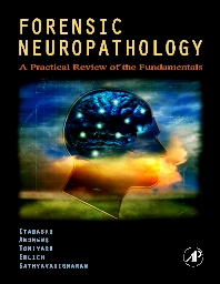 Forensic Neuropathology, 1st Edition,Hideo H. Itabashi, MD,John Andrews, MD,Uwamie Tomiyasu, MD,Stephanie Erlich, MD,Lakshmanan Sathyavagiswaran, MD, FRCP(C),,ISBN9780120585274