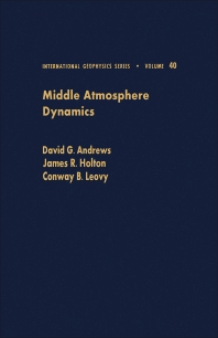 Middle Atmosphere Dynamics - 1st Edition - ISBN: 9780120585755, 9780080511672