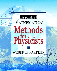 Essential Mathematical Methods for Physicists, ISE, 1st Edition,Hans Weber,George Arfken,ISBN9780120598779