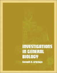 Investigations in general biology - 1st Edition - ISBN: 9780120624607, 9780323160087