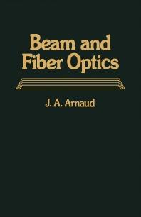 Beam And Fiber Optics - 1st Edition - ISBN: 9780120632503, 9780323149242
