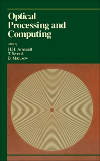 Optical Processing and Computing - 1st Edition - ISBN: 9780120644704, 9780323147712