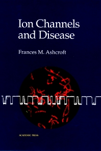 Ion Channels and Disease, 1st Edition,Frances Ashcroft,ISBN9780120653102